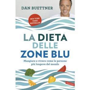 La dieta delle zone blu. Mangiare e vivere come le persone più longeve del mondo