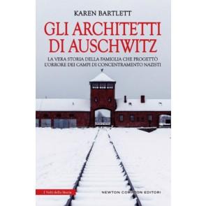 Gli architetti di Auschwitz. La vera storia della famiglia che progettò l'orrore dei campi di concentramento nazisti