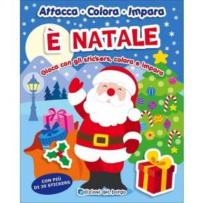 È Natale. Gioca con gli stickers, colora e impara. Con adesivi