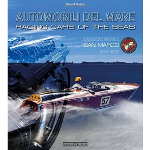 Automobili del mare-Racing cars of the seas. Cantiere navale San Marco (1953-1975)