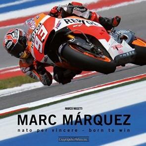 Marc Márquez. Nato per vincere. Ediz. italiana e inglese