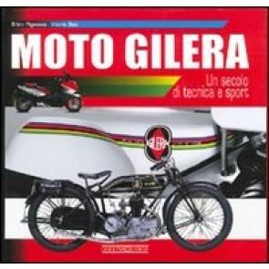 Moto Gilera. Un secolo di tecnica e sport