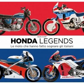 Honda legends. Le moto che hanno fatto sognare gli italiani