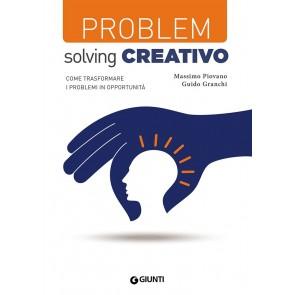 Problem solving creativo. Cone trasformare i problemi in opportunità