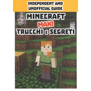 Minecraft trucchi e segreti. Maxi. Independent and unofficial guide