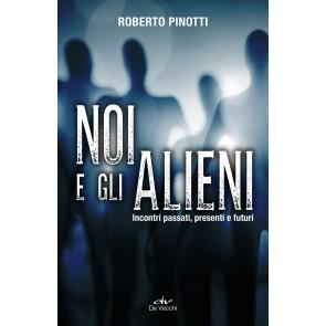 Noi e gli alieni. Incontri passati, presenti e futuri