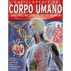L'enciclopedia del corpo umano. Dalla prima cellula ai sistemi e agli apparati