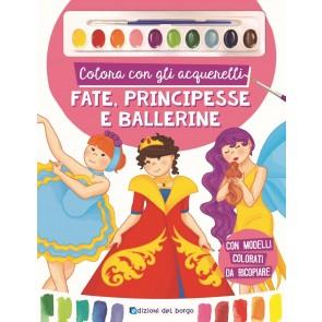 Colora con gli acquerelli fate, principesse e ballerine. Con gadget