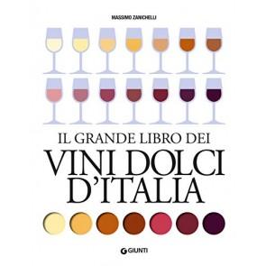 Il grande libro dei vini dolci d'Italia