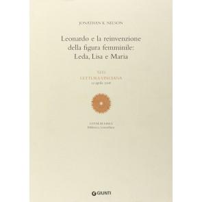 Leonardo e la reinvenzione della figura femminile: Leda, Lisa e Maria. 46ª Lettura vinciana (22 aprile 2006)