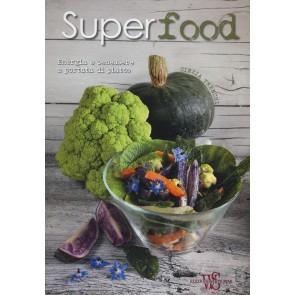 Superfood. Energia e benessere a portata di piatto. Ediz. illustrata