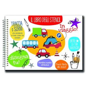 In viaggio! Il libro degli stencil. Ediz. illustrata