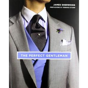 The perfect gentleman. La ricerca dello stile e dell'eleganza senza tempo a Londra. Ediz. illustrata