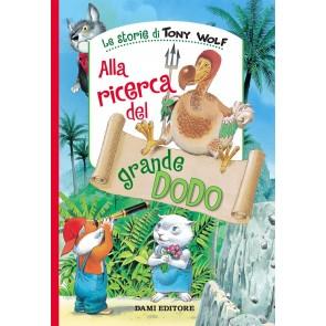 Alla ricerca del grande Dodo. Ediz. a colori