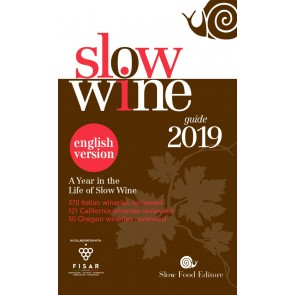Slow wine 2019. A year in the life of slow wine. Ediz. inglese