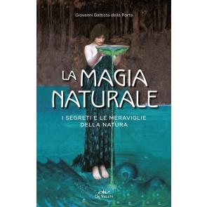 La magia naturale. I segreti e le meraviglie della natura