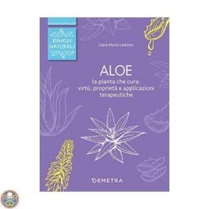 Aloe. La pianta che cura: virtù, proprietà e applicazioni terapeutiche