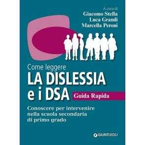 Come leggere la dislessia e i DSA. Conoscere per intervenire nella scuola secondaria di primo grado