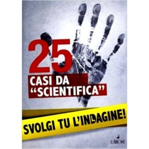 "25 casi da ""scientifica"". Svolgi tu l'indagine - di Lionel Fox - Ed. L'Airone"