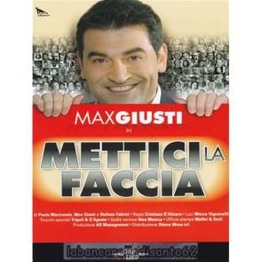 Max Giusti - Mettici la faccia