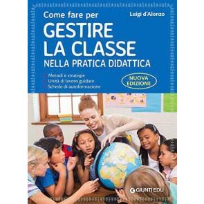 Come fare per gestire la classe nella pratica didattica. Guida base