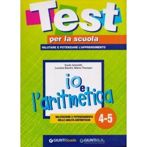 Io e l'aritmetica 4-5: valutazione e potenziamento delle abilità aritmetiche