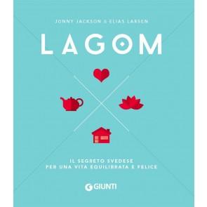 Lagom. Il segreto svedese per una vita equilibrata e felice