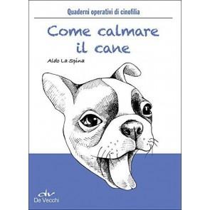 Come calmare il cane