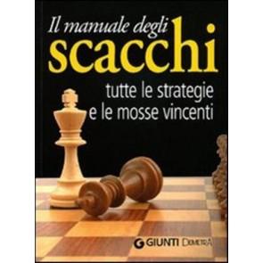 Il manuale degli scacchi. Tutte le strategie e le mosse vincenti