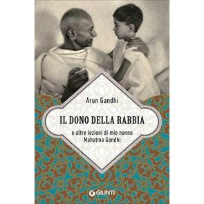 Il dono della rabbia e altre lezioni del mahatma Gandhi