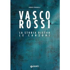 Vasco Rossi. Storia dietro le canzoni