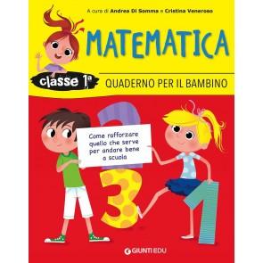 Quaderno per il bambino. Matematica classe prima