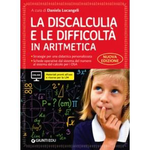 La discalculia e le difficoltà in aritmetica. Guida con workbook