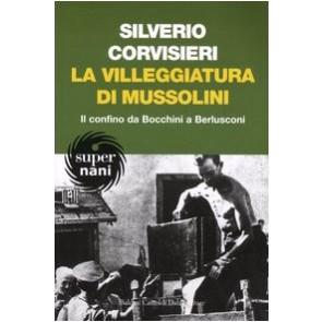 La villeggiatura di Mussolini