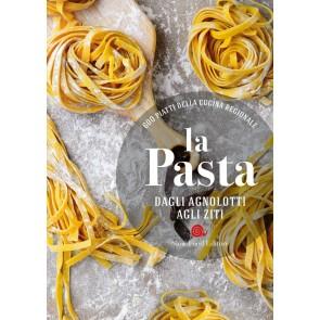 La pasta. Dagli agnolotti agli ziti. Ricette di osterie d'Italia