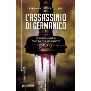 L'assassinio diGermanico. trame e misteri alla corte dei Cesari