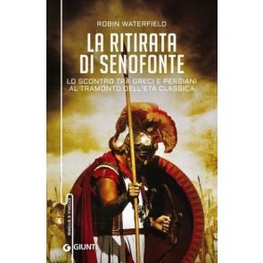 La ritirata di Senofonte. Lo scontro tra greci e persiani al tramonto dell'età classica