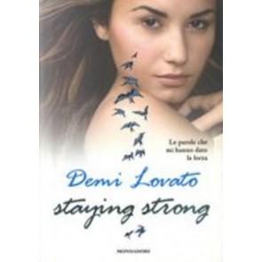 Staying strong. Le parole che mi hanno dato la forza