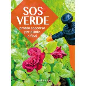 SOS verde. Il pronto soccorso per fiori e piante