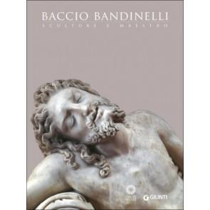 Baccio Bandinelli. Scultore e maestro. Catalogo della mostra (Firenze,9 aprile-13 luglio 2014)