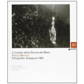 L'incanto delle Donne del Mare. Fotografie. Giappone 1954. Catalogo della mostra (Firenze, 29 marzo-22 aprile 2012)