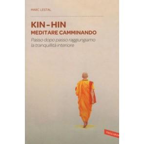 Kin-Hin. Meditare camminando. Passo dopo passo raggiungiamo la tranquillità interiore