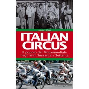 Italian circus. Il popolo del Motomondiale anni sessanta e settanta