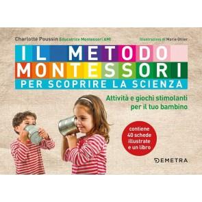 Il metodo Montessori per scoprire la scienza. Con 40 schede