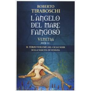 L'angelo del mare fangoso. Venetia 1119 d.C.. Vol. 3