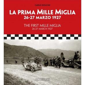 La prima Mille Miglia 26-27 marzo 1927. Ediz. italiana e inglese