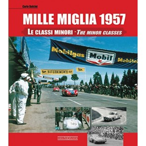 Mille Miglia 1957. Le classi minori-The minor classes. Ediz. italiana e inglese