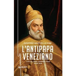 Antipapa veneziano. Vita del doge Leonardo Donà (1536-1612)