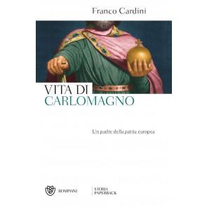 Vita di Carlomagno. Un padre della patria europea