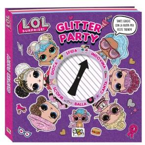 Glitter party. L.O.L. Surprise! Ediz. a colori. Ediz. a spirale